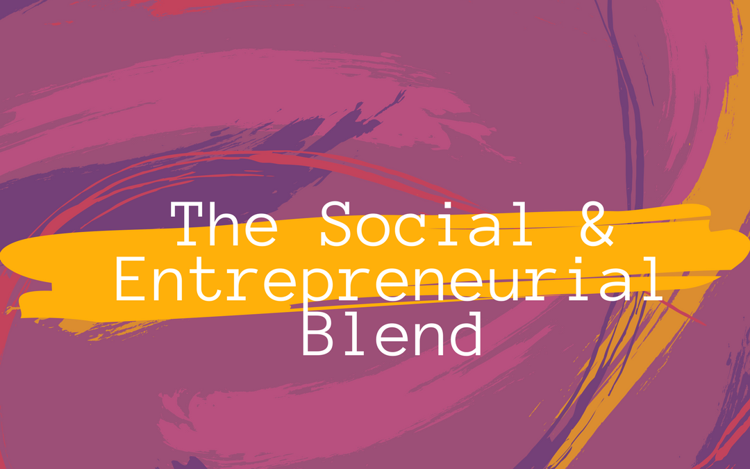 Blending the Social and Entrepreneurial (Do You See Green?)
